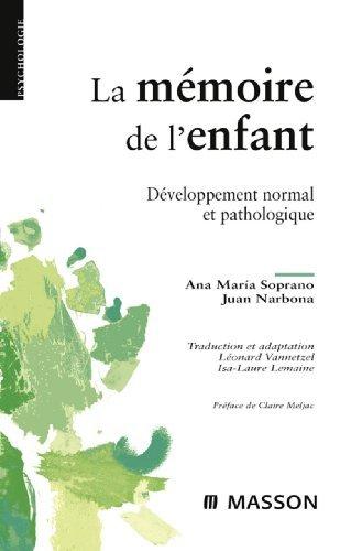 La mémoire de lenfant: Développement normal et pathologique  by  Léonard Vannetzel