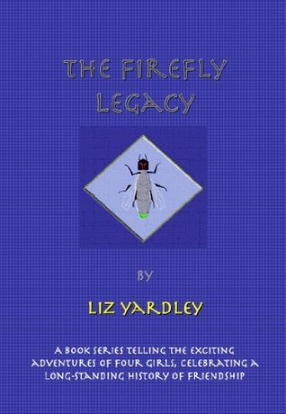 The Firefly Legacy Book IV - The Scents of Hope  by  Liz Yardley