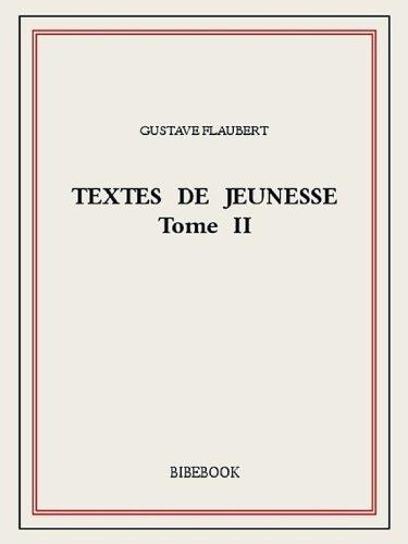 Textes de jeunesse II  by  Gustave Flaubert