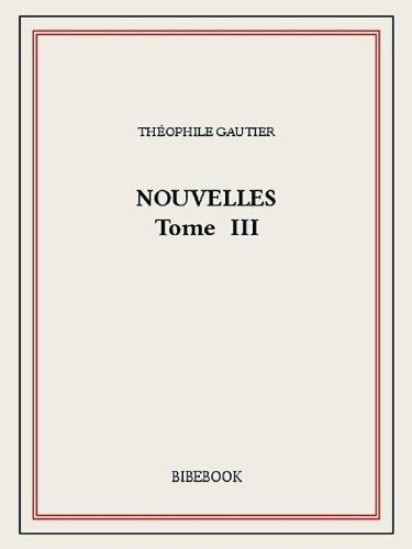 Nouvelles III  by  Théophile Gautier