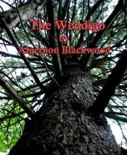The Wendigo [Illustrated]  by  Algernon Blackwood