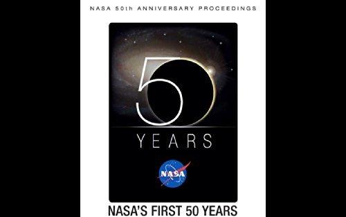 NASA 50th Anniversary Proceedings. NASAs First 50 Years: Historical Perspectives: 2012  by  NASA