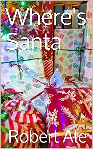 Wheres Santa  by  Robert Ale