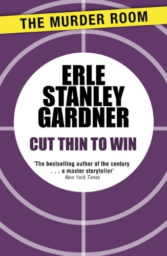 Cut Thin to Win  by  Erle Stanley Gardner