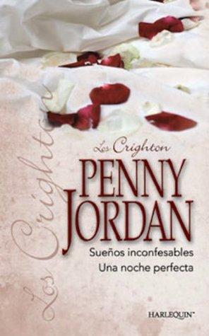 Sueños inconfesables/Una noche perfecta Penny Jordan