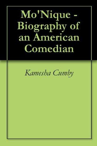 MoNique - Biography of an American Comedian Kamesha Cumby