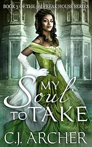 My Soul To Take (The 3rd Freak House Trilogy)  by  C.J. Archer