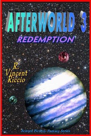 AFTERWORLD 3 - Redemption (Afterworld Saga)  by  R V RICCIO