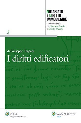 I diritti edificatori (Notariato e diritto immobiliare) Giuseppe Trapani