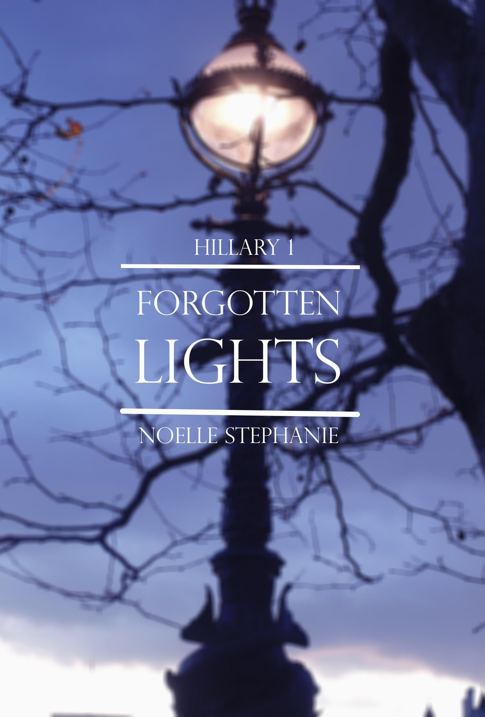 Hillary 1: Forgotten Lights  by  Noel Stephanie