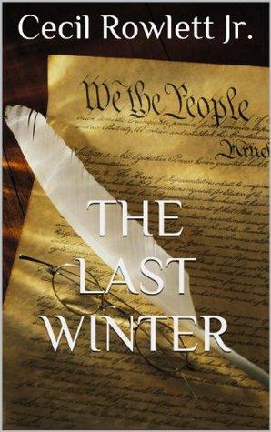 The Last Winter Cecil Rowlett Jr.