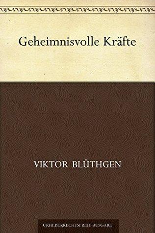 Geheimnisvolle Kräfte  by  Viktor Blüthgen