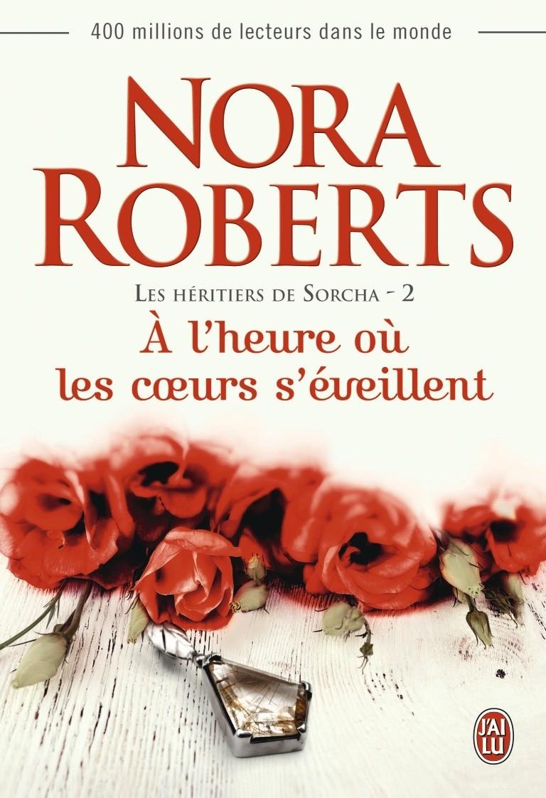 A lheure où les coeurs séveillent (Les héritiers de Sorcha, #2)  by  Nora Roberts