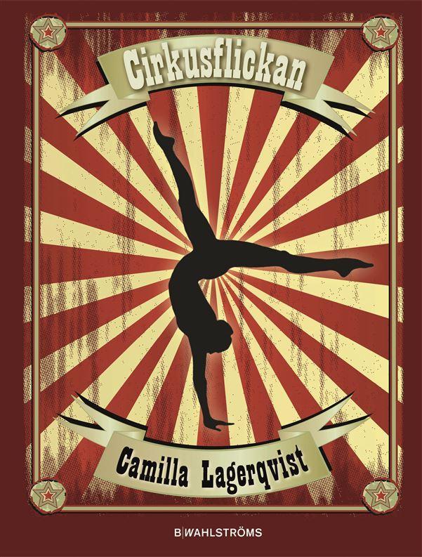 Cirkusflickan  by  Camilla Lagerqvist