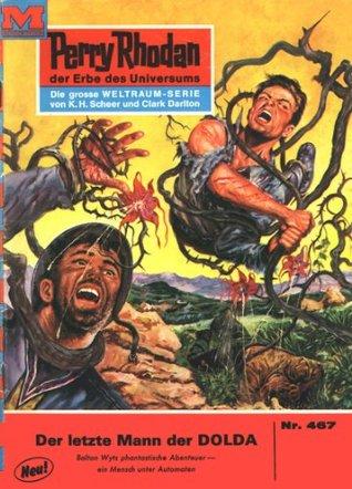 Perry Rhodan 467: Der letzte Mann der DOLDA (Heftroman): Perry Rhodan-Zyklus Die Cappins  by  Clark Darlton