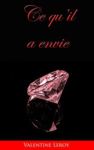 Ce quil a envie: La série du milliardaire charismatique Valentine Leroy