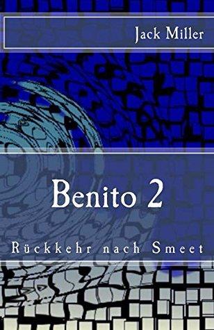 Benito 2 - Rueckkehr nach Smeet  by  Jack Miller