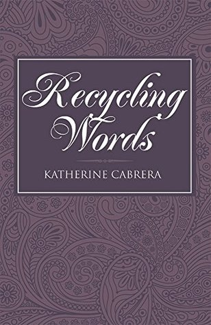Recycling Words Katherine Cabrera