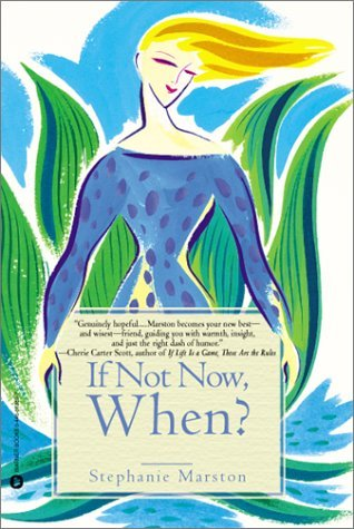 If Not Now when: Reclaiming Ourselves at Midlife Stephanie Marston