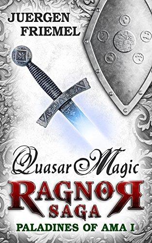 Quasar Magic: Paladins of Ama - Ragnor Saga - Book 1  by  Beate Rocholz