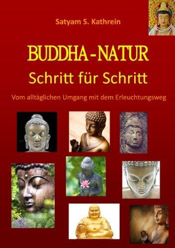 Buddha-Natur: Schritt für Schritt  by  Satyam S Kathrein