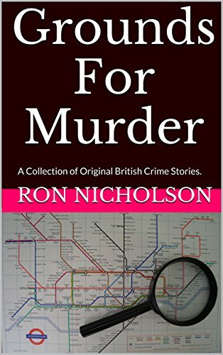 Grounds For Murder: A Collection of Original British Crime Stories.  by  Ron Nicholson