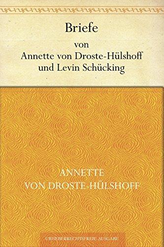 Briefe von Annette von Droste-Hülshoff und Levin Schücking  by  Annette von Droste-Hülshoff