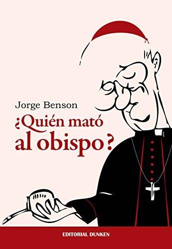 ¿Quién mató al obispo? Jorge Benson