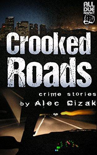 Crooked Roads  by  Alec Cizak