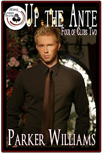 Up The Ante (Four of Clubs #2) (Pulp Friction 2015 #7) Parker Williams