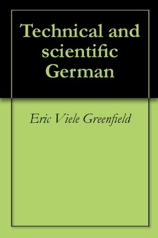 Technical and scientific German Eric Viele Greenfield