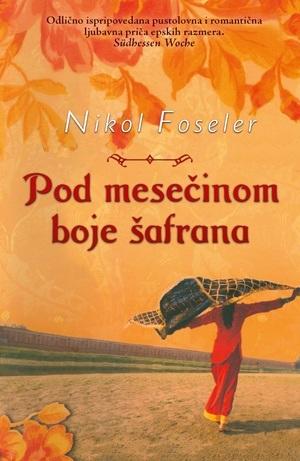 Pod mesečinom boje šafrana  by  Nikol Foseler