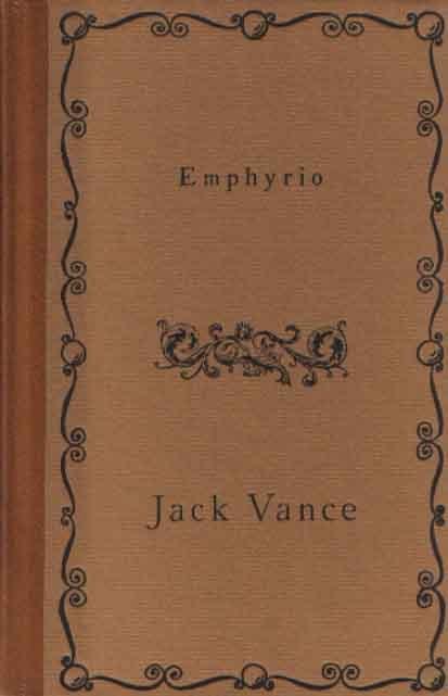 Emphyrio (Vance Integral Edition vol. 20) Jack Vance