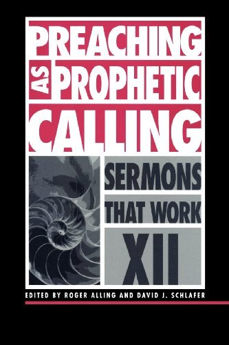 Preaching as Prophetic Calling David J. Schlafer