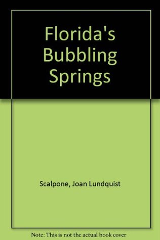 Floridas Bubbling Springs Joan Lundquist Scalpone