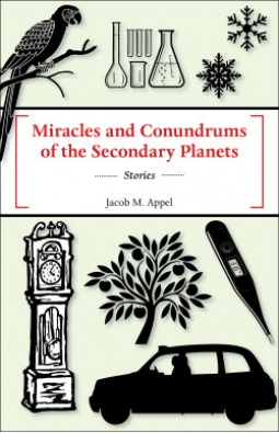 Miracles and Conundrums of the Secondary Planets Jacob M. Appel