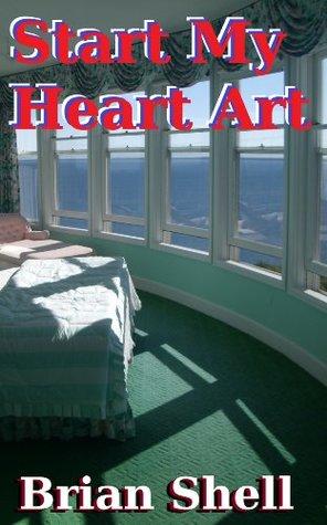 Start My Heart Art  by  Brian Shell