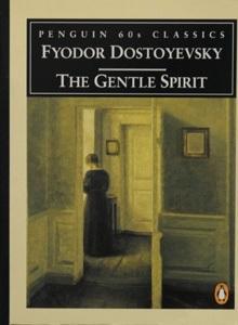 A Gentle Creature  by  Fyodor Dostoyevsky