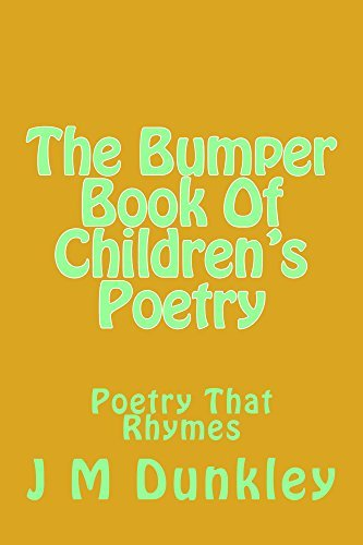 The Bumper Book Of Childrens Poetry: Poetry That Rhymes (The Best Of Childrens Poetry 1) J Dunkley