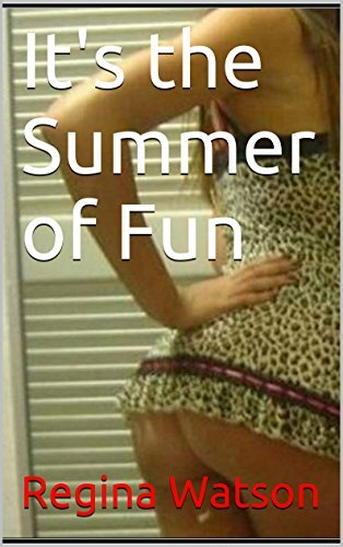 Its the Summer of Fun  by  Regina Watson