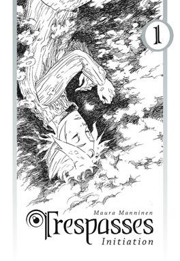 Trespasses 1: Initiation Maura Manninen