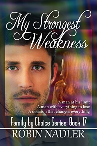 My Strongest Weakness (Family Choice Book 17) by Robin Nadler