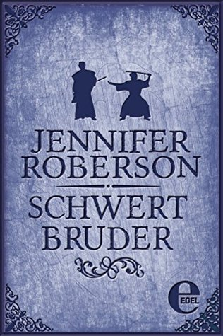 Schwertbruder (Schwerttänzer-Zyklus (Sword Dancer Saga) 7)  by  Jennifer Roberson