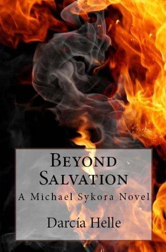 Beyond Salvation (A Michael Sykora Novel) Darcia Helle