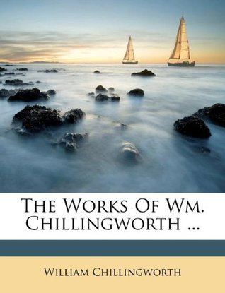 The Works William Chillingworth