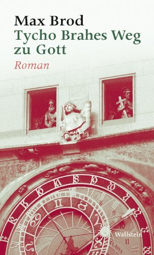 Tycho Brahes Weg zu Gott: Roman (Max Brod - Ausgewählte Werke 4) Max Brod