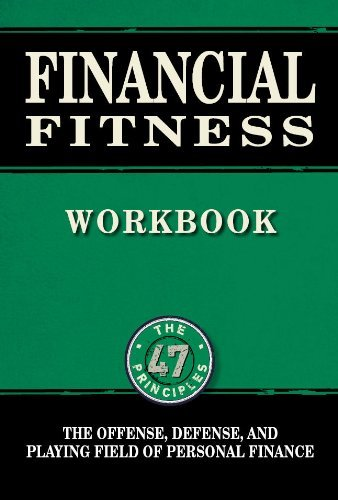 Financial Fitness Workbook: The Offense, Defense, and Playing the Field of Personal Finance  by  Chris Brady