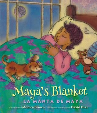 Mayas Blanket: La Manta de Maya  by  Monica Brown
