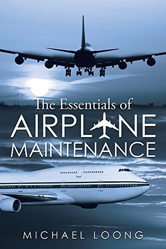 The Essentials of Airplane Maintenance  by  Michael Loong