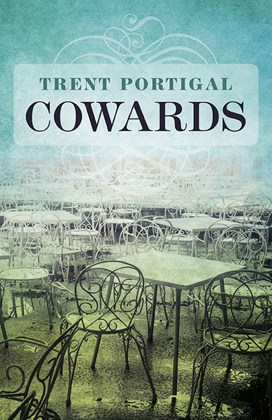 Cowards  by  Trent Portigal